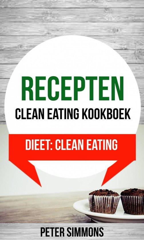 Recepten Clean eating kookboek Dieet Clean Eating