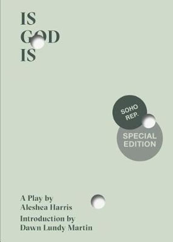 Is God Is (Soho Rep Special Edition)