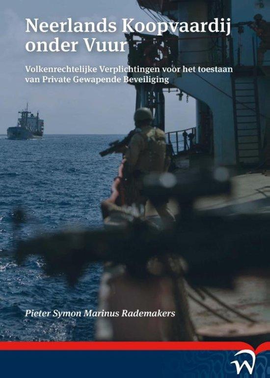 Neerlands koopvaardij onder vuur volkenrechtelijke verplichtingen voor het toestaan van private gewapende beveiliging