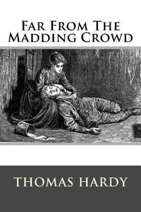 character analysis far from the madding Far from the madding crowd guides that feature detailed chapter summaries and analysis of major themes, characters turns out to be far from.
