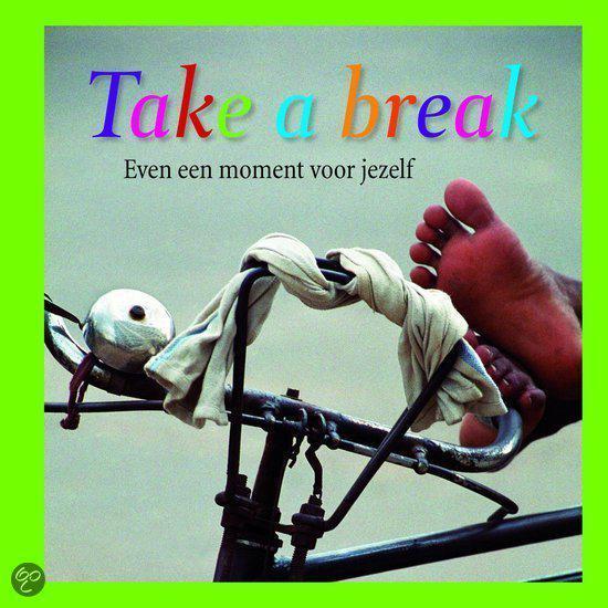 Take a break - none  