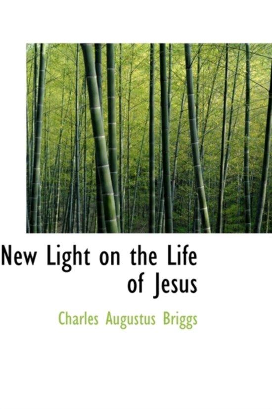 New Light on the Life of Jesus