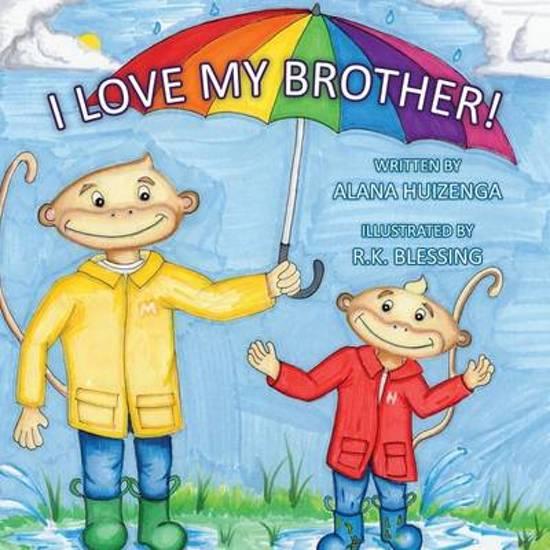 Bolcom I Love My Brother Alana Huizenga 9781633371149 Boeken
