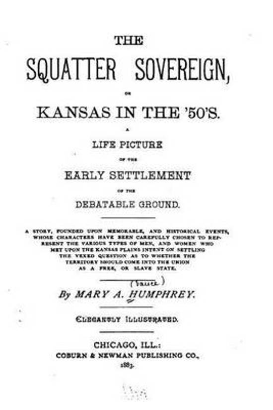 The Squatter Sovereign, Or, Kansas in the '50's