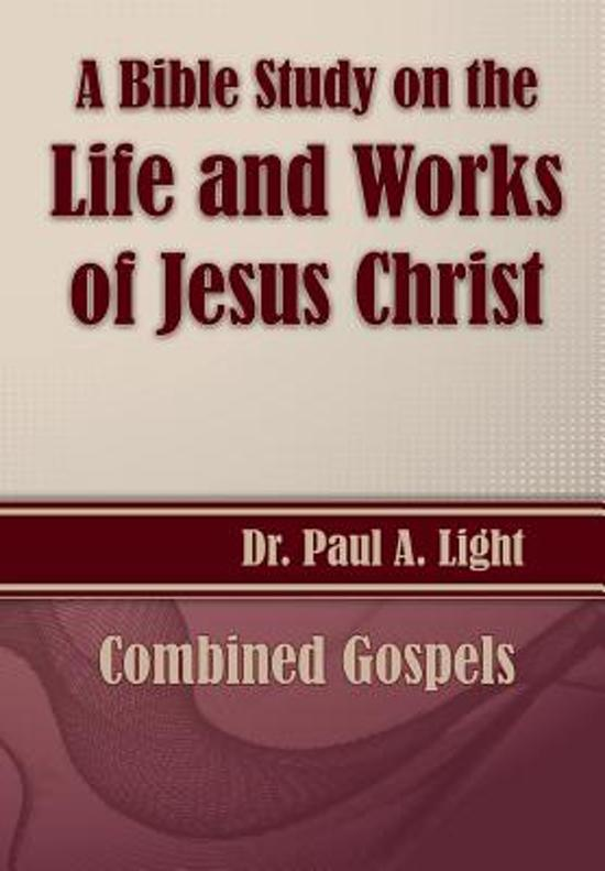 A Bible Study on the Life and Works of Jesus Christ