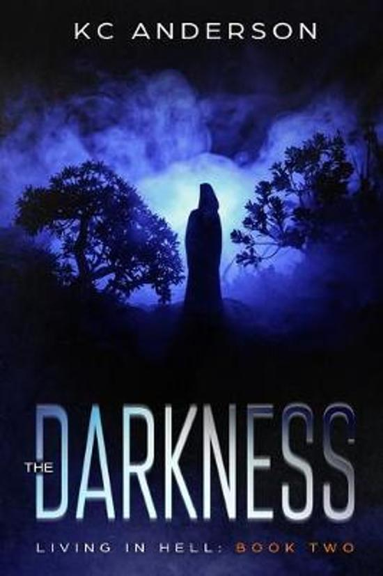 The Darkness: Book Two of the 'Living In Hell' Trilogy