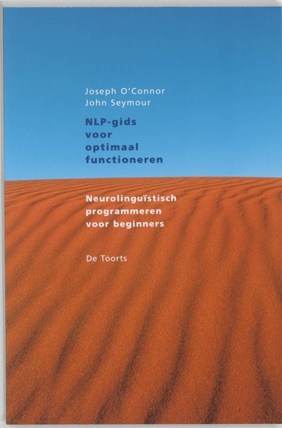 NLP-gids voor optimaal functioneren - neurolinguistisch programmeren voor beginners