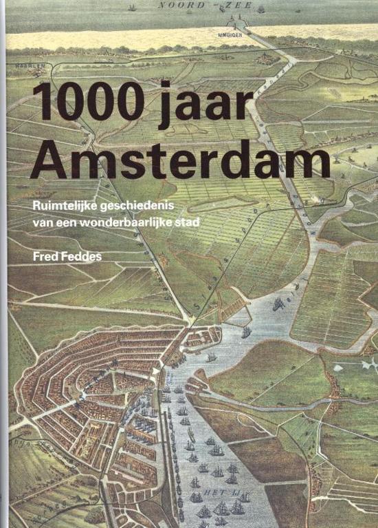1000 jaar bol.| 1000 jaar Amsterdam, Fred Feddes | 9789068685305 | Boeken 1000 jaar