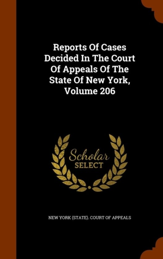 Reports of Cases Decided in the Court of Appeals of the State of New York, Volume 206