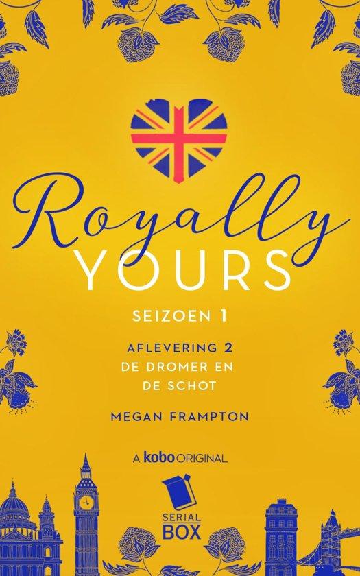 Royally Yours 2 - De dromer en de Schot (Royally Yours Serie, Deel 2)