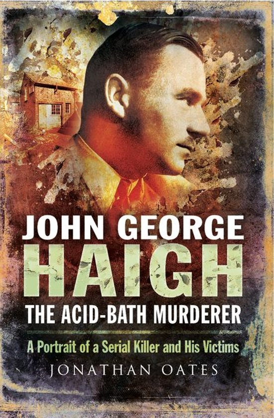 "a biography of john george haigh the acid bath vampire 1949: john george haigh, the acid bath murderer august 10th, 2013 headsman on this date in 1949, britain's ""acid bath murderer"" was hanged by albert pierrepoint at wandsworth prison the name really tells you all you need to know about this enduringly infamous serial killer john george haigh drained puddles of deathly."