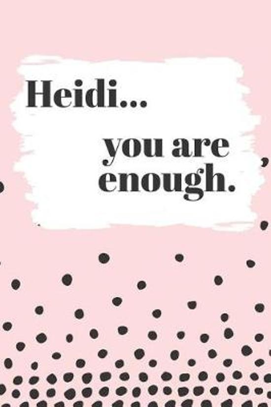 Heidi You are Enough