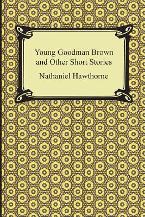an analysis by young goodman brown by nathaniel hawthorne Essays and criticism on nathaniel hawthorne's young goodman brown - critical essays.