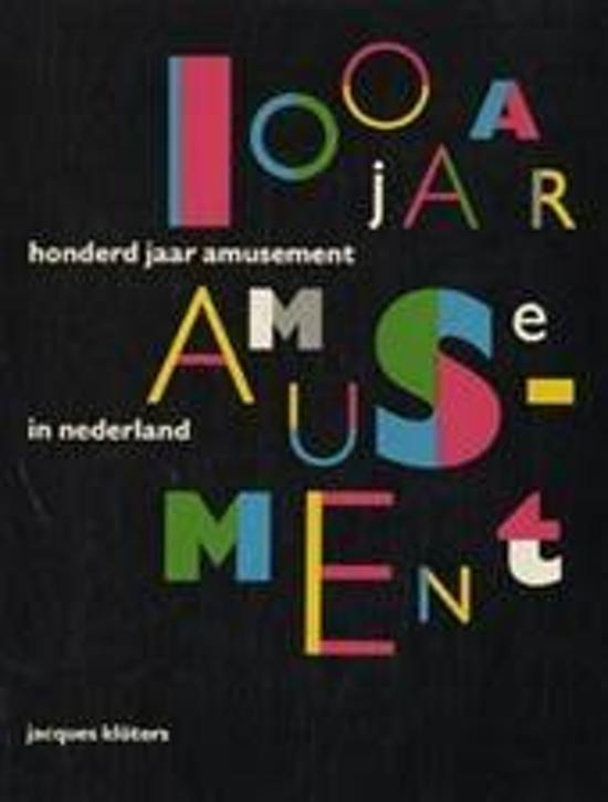 Honderd jaar amusement in Nederland