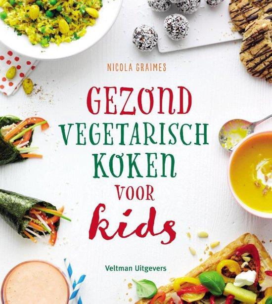 Boek cover Gezond en vegetarisch koken voor kids van Nicola Graimes (Paperback)
