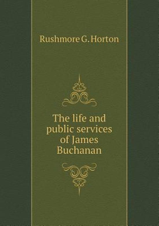 an introduction to the life and politics of james buchanan Find out more about the history of james buchanan introduction james buchanan james buchanan's early years and personal life.