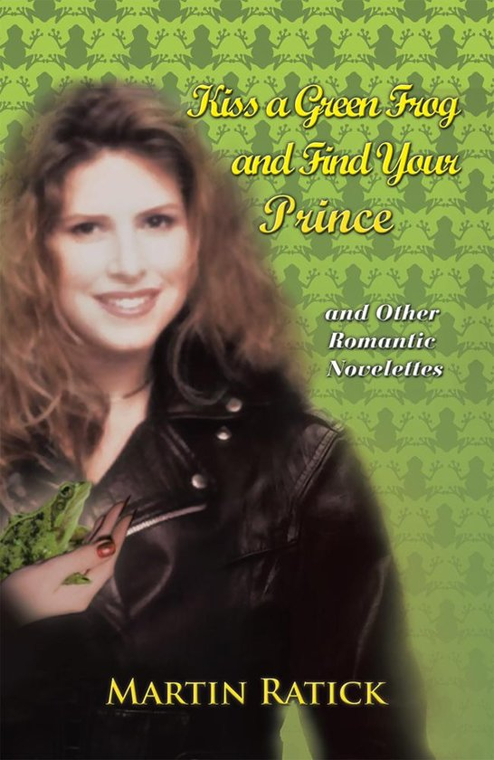Kiss a Green Frog and Find Your Prince