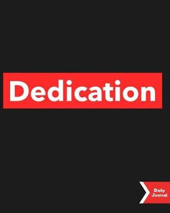 Dedication Daily Journal