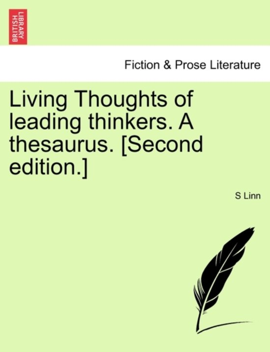Living Thoughts of Leading Thinkers. a Thesaurus. [Second Edition.]