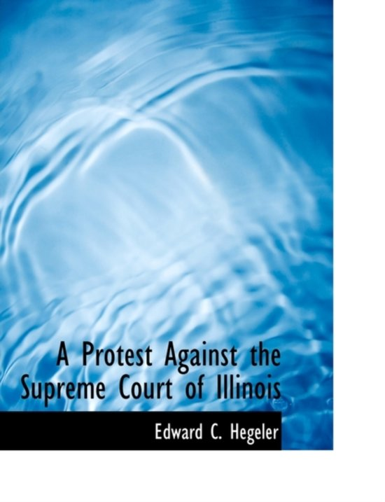 A Protest Against the Supreme Court of Illinois