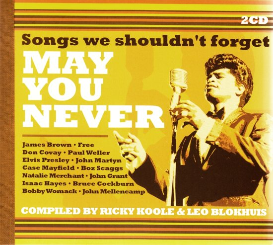 May You Never- Songs We Shouldn't Forget