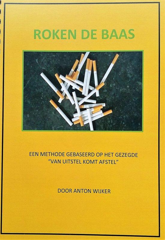 Boek cover Roken de Baas van Anton Wijker (Onbekend)