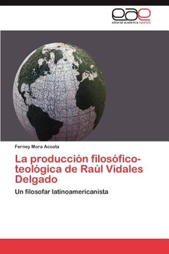La Produccion Filosofico-Teologica de Raul Vidales Delgado