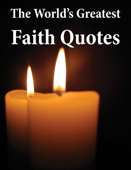 World's Greatest Faith Quotes