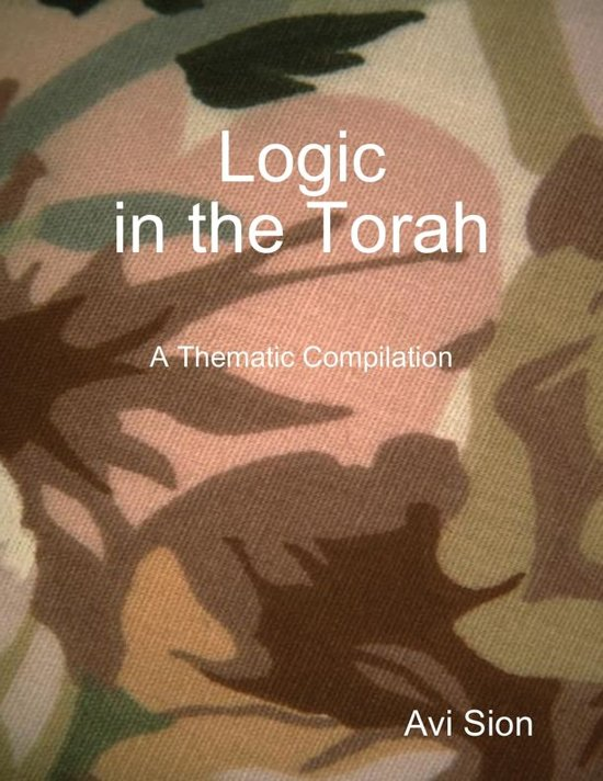 Logic In the Torah: A Thematic Compilation