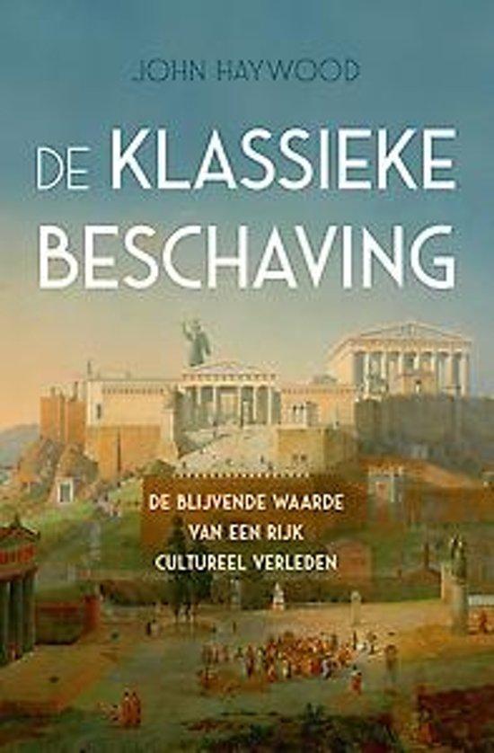 Boek cover De klassieke beschaving van John Haywood (Onbekend)