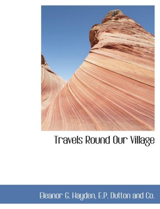 Travels Round Our Village