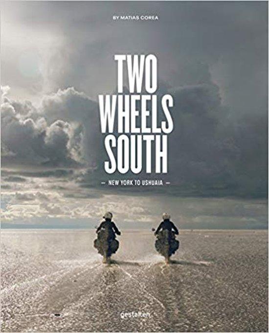 Boek cover Two Wheels South van Matias Corea (Hardcover)