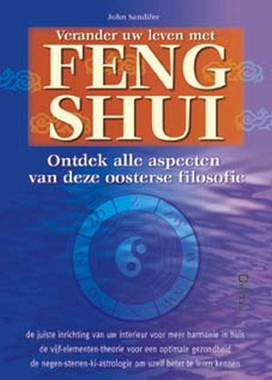 Verander Uw Leven Met Feng Shui