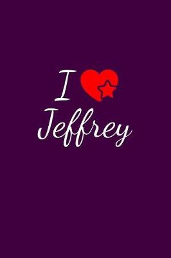 I love Jeffrey: Notebook / Journal / Diary - 6 x 9 inches (15,24 x 22,86 cm), 150 pages. For everyone who's in love with Jeffrey.