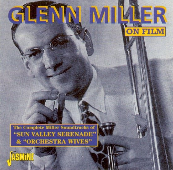 Glenn Miller On Film: Sun Valley Serenade & Orchestra Wives