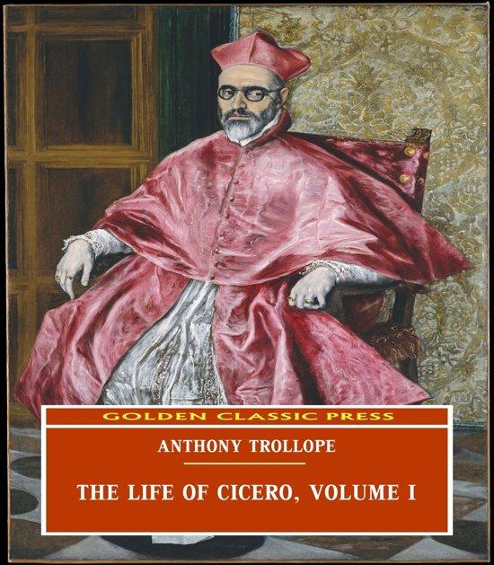 The Life of Cicero, Volume I