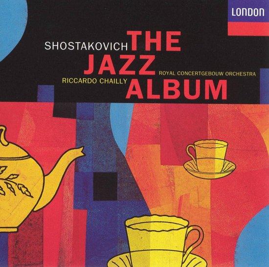 Shostakovich: The Jazz Album / Chailly, Brautigam, Masseurs et al