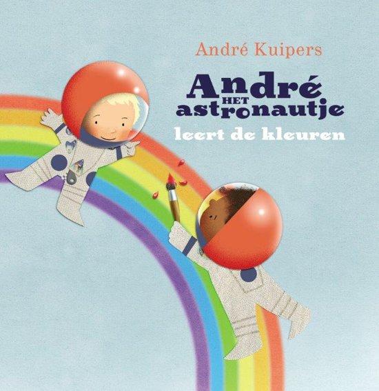 Boek cover André het astronautje leert de kleuren van André Kuipers (Hardcover)