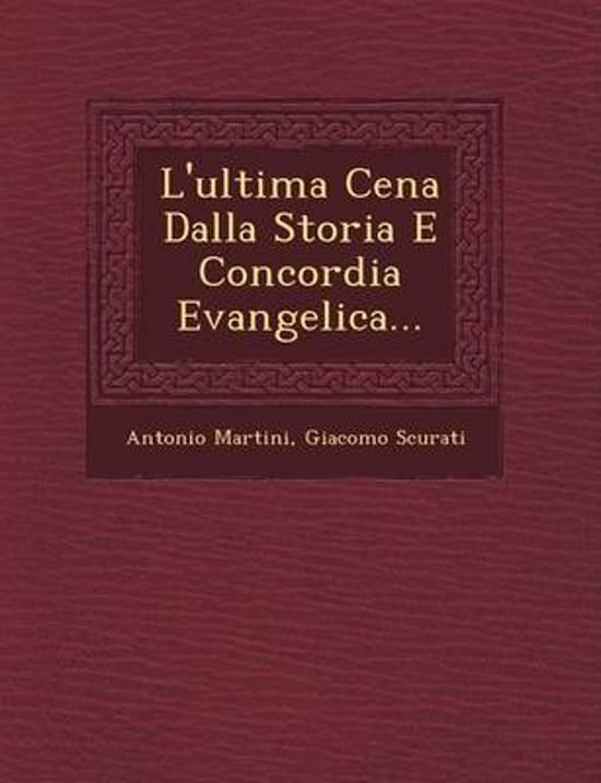 Boek cover LUltima Cena Dalla Storia E Concordia Evangelica... van Antonio Martini (Paperback)