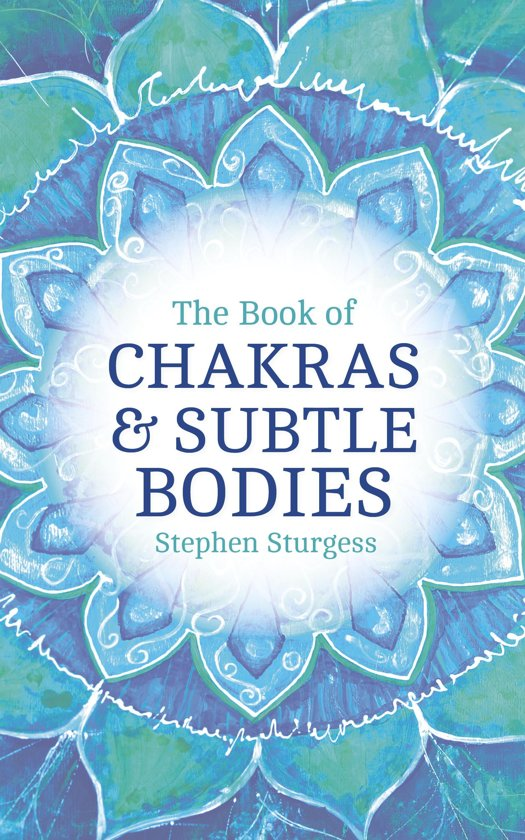 The Book of Chakras & Subtle Bodies
