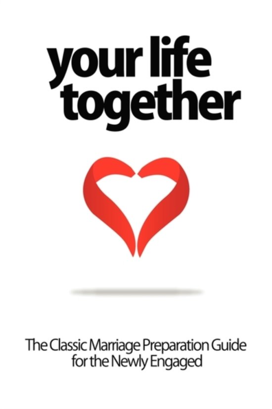 Bolcom Your Life Together The Classic Marriage Preparation