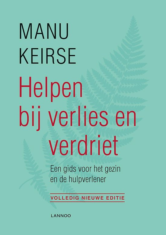 Boek cover Helpen bij verlies en verdriet - volledig nieuwe editie van Manu Keirse (Paperback)
