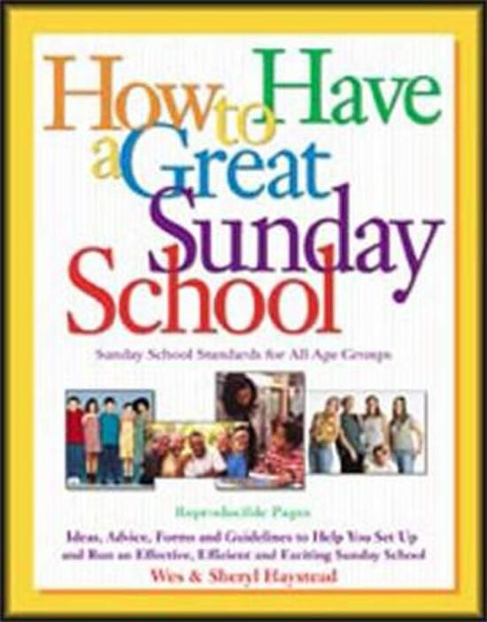 Bolcom How To Have A Great Sunday School Wes Haystead