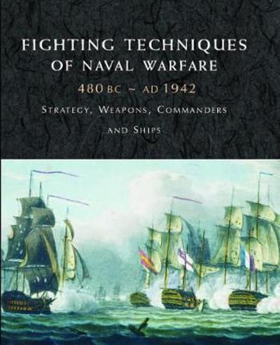 Fighting Techniques of Naval Warfare 1190bc - Present