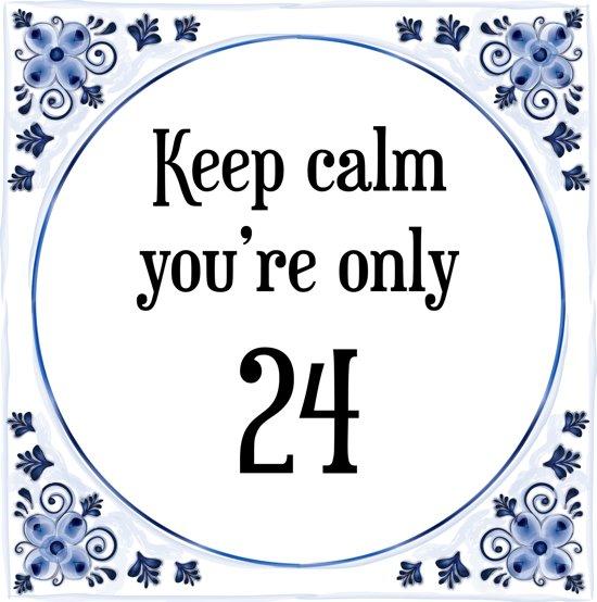 Bol Com Verjaardag Tegeltje Met Spreuk 24 Jaar Keep Calm You Re