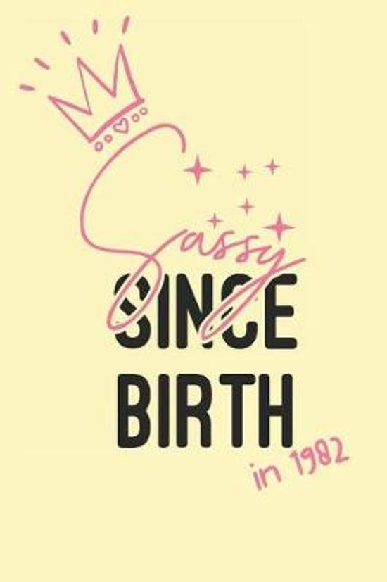 Sassy Since Birth in 1982