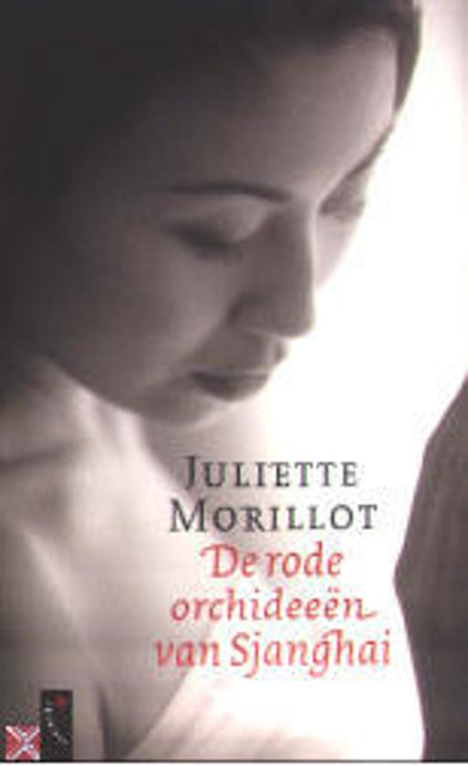 De Rode Orchideeen Van Sjanghai Ebook Juliette Morillot Pdf
