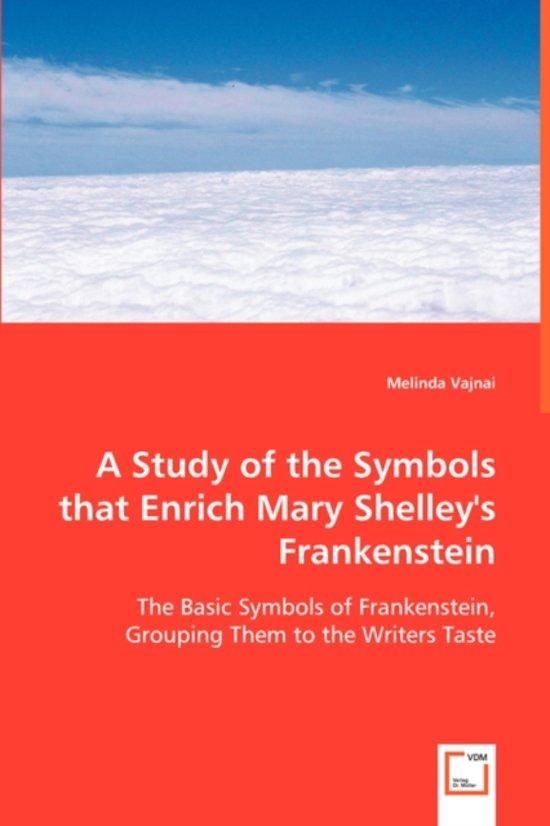 Bol A Study Of The Symbols That Enrich Mary Shelleys