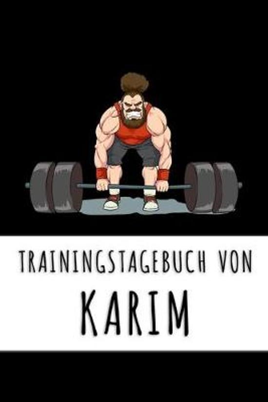 Trainingstagebuch von Karim: Personalisierter Tagesplaner f�r dein Fitness- und Krafttraining im Fitnessstudio oder Zuhause