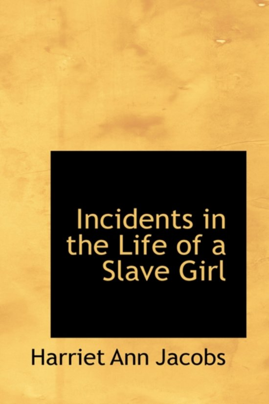 an analysis of incidents of a slave girl by harriet jacobs